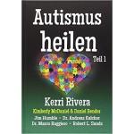 Autismus heilen 1: Heilung der Symptome, die wir als Autismus kennen