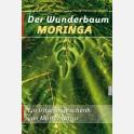 Der Wunderbaum Moringa - Ein Vitamingeschenk von Mutter Natur