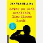Bevor du dich erschießt, lies dieses Buch